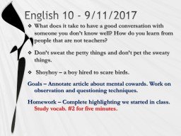 English 10 - 9/11/2017 What does it take to have a good conversation with someone you don�t know