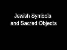 Jewish Symbols and Sacred Objects PowerPoint PPT Presentation