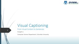 Visual Captioning From Visual Content to Sentences
