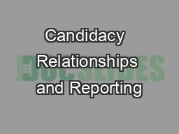 Candidacy  Relationships and Reporting PowerPoint PPT Presentation