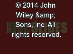 � 2014 John Wiley & Sons, Inc. All rights reserved.
