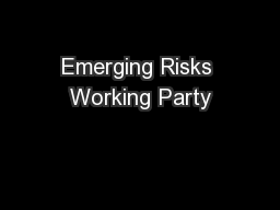 Emerging Risks Working Party