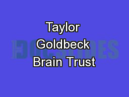 Taylor Goldbeck Brain Trust