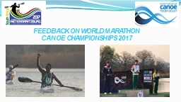 FEEDBACK ON WORLD MARATHON CANOE CHAMPIONSHIPS 2017