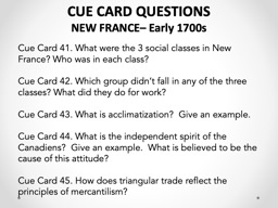 CUE CARD QUESTIONS NEW FRANCE– Early 1700s
