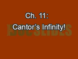 Ch. 11:  Cantor's Infinity! PowerPoint PPT Presentation