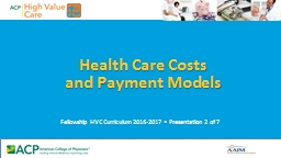 Health Care  Costs  and Payment Models
