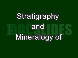 Stratigraphy and Mineralogy of