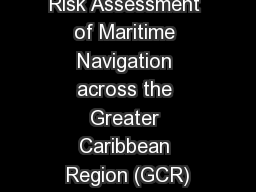 Risk Assessment of Maritime Navigation across the Greater Caribbean Region (GCR)