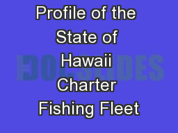 Economic Profile of the State of Hawaii Charter Fishing Fleet