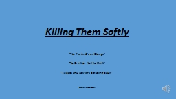 "Killing  Them Softly ""No If's, And's or"