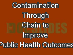Managing Contamination Through Chain to Improve Public Health Outcomes