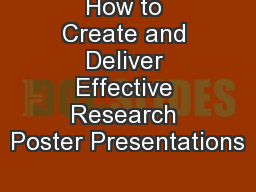 How to Create and Deliver Effective Research Poster Presentations