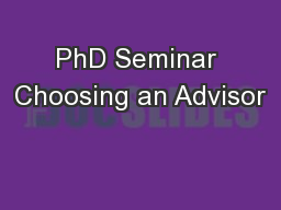 PhD Seminar Choosing an Advisor