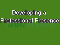 Developing a Professional Presence