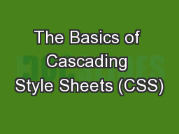 The Basics of Cascading Style Sheets (CSS)