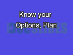 Know your Options, Plan