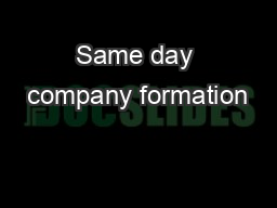 Same day company formation