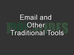 Email and Other Traditional Tools
