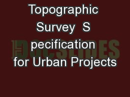 Topographic Survey  S pecification for Urban Projects