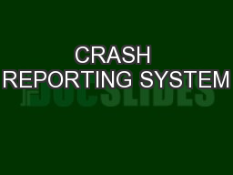 CRASH REPORTING SYSTEM