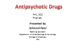 Antipsychotic Drugs  PHL. 322