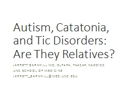Autism, Catatonia, and Tic Disorders: Are They Relatives?