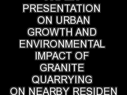 PAPER PRESENTATION  ON URBAN GROWTH AND ENVIRONMENTAL IMPACT OF GRANITE QUARRYING ON NEARBY RESIDEN
