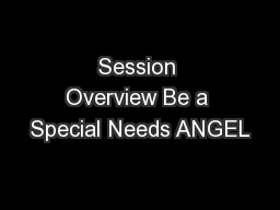 Session Overview Be a Special Needs ANGEL
