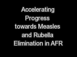 Accelerating Progress towards Measles and Rubella Elimination in AFR
