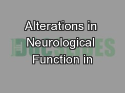 Alterations in Neurological Function in