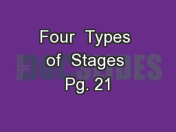 Four  Types of  Stages Pg. 21