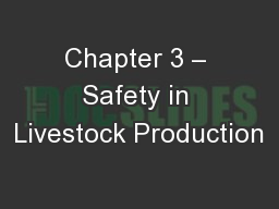 Chapter 3 – Safety in Livestock Production PowerPoint PPT Presentation
