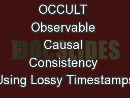 OCCULT Observable Causal Consistency Using Lossy Timestamps