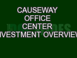 CAUSEWAY OFFICE CENTER INVESTMENT OVERVIEW