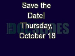 Save the Date! Thursday, October 18