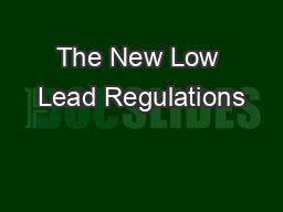 The New Low Lead Regulations