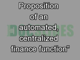 """The Value Proposition of an automated, centralized finance function"""