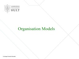 Organisation Models A value chain map as an operating model