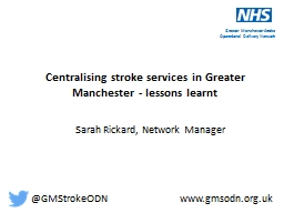 Centralising  stroke services in Greater Manchester - lessons learnt