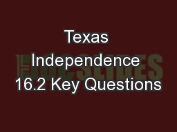 Texas Independence 16.2 Key Questions