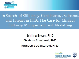 In Search of Efficiency, Consistency, Fairness, and Impact in HTA: The Case for Clinical Pathway Ma