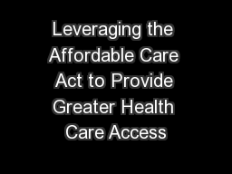 Leveraging the Affordable Care Act to Provide Greater Health Care Access