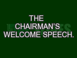 THE  CHAIRMAN'S WELCOME SPEECH.