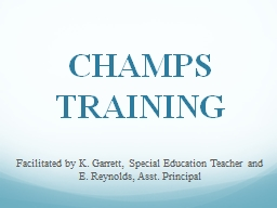 CHAMPS   TRAINING Facilitated by K. Garrett, Special Education Teacher and E. Reynolds, Asst. Princ