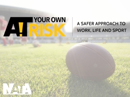 About At Your Own Risk A public awareness campaign developed by NATA.