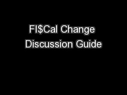 FI$Cal Change Discussion Guide PowerPoint PPT Presentation