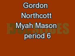 Gordon  Northcott Myah Mason period 6