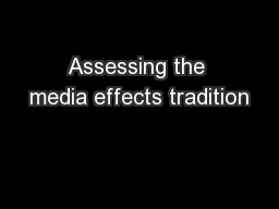 Assessing the media effects tradition PowerPoint PPT Presentation