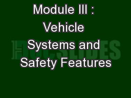 Module III : Vehicle Systems and Safety Features PowerPoint PPT Presentation